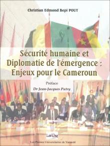 Sécurité humaine et diplomatie de l'émergence : enjeux pour le Cameroun
