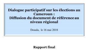 Dialogue participatif sur les élections au Cameroun : Diffusion du document de référence au niveau régional Douala, le 16 mai 2018