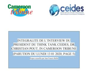 INTEGRALITE DE L'INTERVIEW DU PRESIDENT DU THINK TANK CEIDES, DR CHRISTIAN POUT, IN CAMEROON TRIBUNE (PARUTION DU LUNDI 13 01 2020, PAGE 5)
