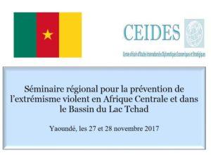 Rapport final                      Séminaire régional pour la prévention de l'extrémisme violent en Afrique Centrale et dans le Bassin du Lac Tchad    Yaoundé, les 27 et 28 novembre 2017
