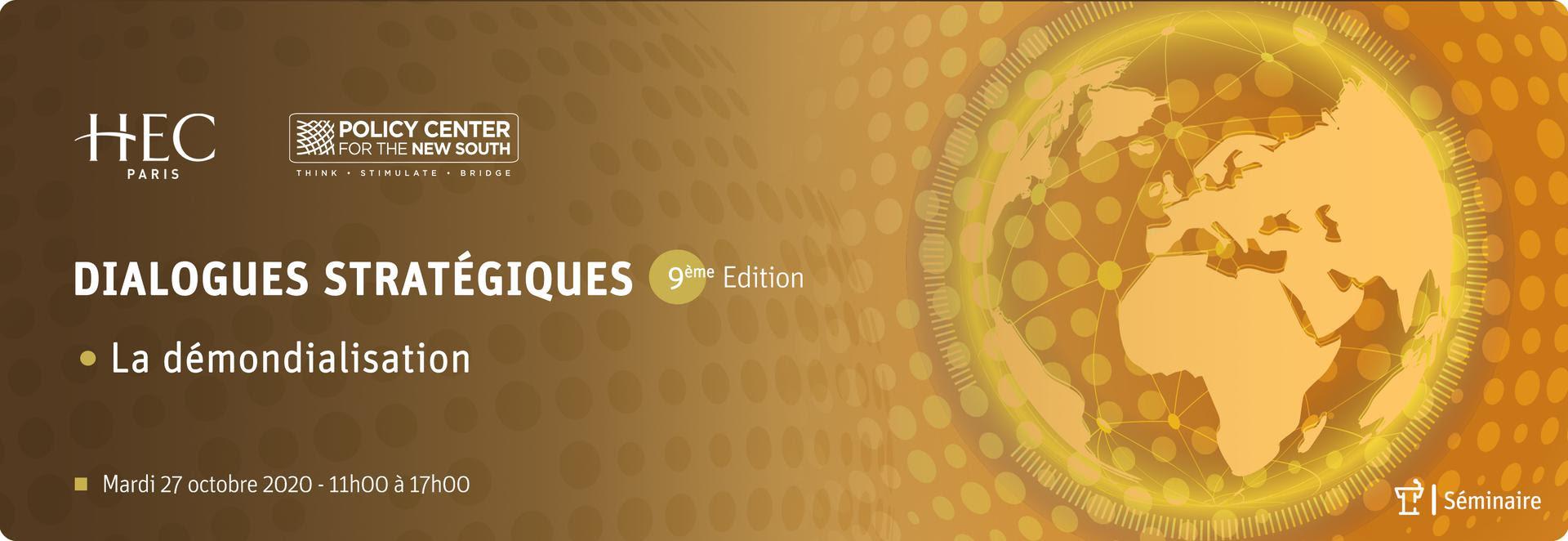 «La dé/mondialisation» : 9 ème édition des «Dialogues Stratégiques»